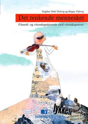 Det tenkende mennesket: filosofi- og vitenskapshistorie med vitenskapsteori